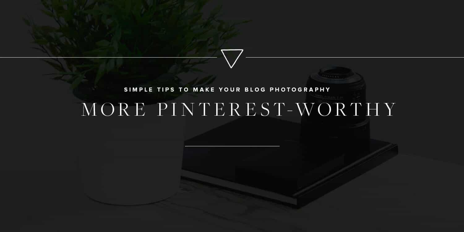 FEATURED_Simple-Tips-to-Make-Your-Blog-Photography-More-Pinterest-Worthy