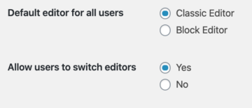 default editor: classic editor and allow users to switch: yes